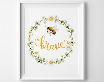 Wall Art Printable, Bee Brave watercolor, Floral print, Honeybee print, DIY wall art, Camomile print, 8 x 10in, inspirational art