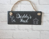 Grandad's Shed - Dad's Shed - Man Cave - Hand Personalised Slate Plaque - Fathers day gift