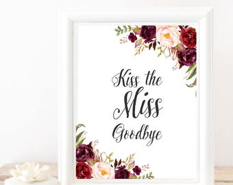 kiss the miss goodbye, Hen party sign, Bachelorette party games, Miss to Mrs sign, Wedding Sign, Bridal shower sign, hen party favor