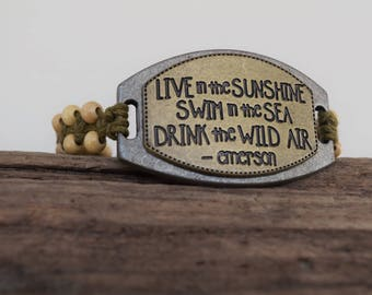 Emerson quote bracelet - live in the sunshine, swim in the sea, drink the wild air,  inspirational, adventure, wanderlust, boho