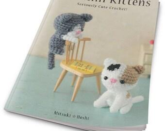 Ami Ami Kittens - Seriously Cute Crochet-japanese amigurumi - Crochet Patterns - ebook - PDF - instant download