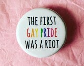 The first gay pride was a riot / Gay pride button / Gay pride pin / Pride button