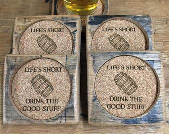 Life's Short - Drink the Good Stuff Bourbon Barrel Coasters
