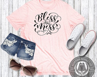 Bless This Mess T-shirt,  T-shirt,Womens T-shirt,Womens Gift,Printed T-shirts,Shirts with Quotes, Womens Graphic Tees,Ladies Shirt,Tshirts