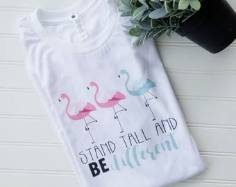 """UNISEX-size White Flamingo """"Stand Tall & BE Different"""" Tee, flamingo tee, flamingo shirt, be different, stand tall t-shirt, flamingo t-shirt"""