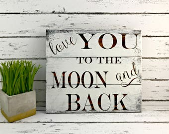 I Love You to the Moon and Back Sign - Wood Nursery Decor - Lullaby Sign - Baby Sign - Wedding Sign - Wedding Prop - Anniversary Gift