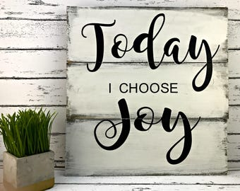 Today I Choose Joy - Inspirational Quote - Farmhouse Decor - Farmhouse Sign - Farmhouse Style - Fixer Upper Sign