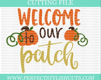 Welcome To Our Patch Svg - Pumpkin Patch SVG, DXF, EPS, png Files for Cutting Machines Cameo or Cricut - Fall Svg, Pumpkin Svg, Harvest Svg