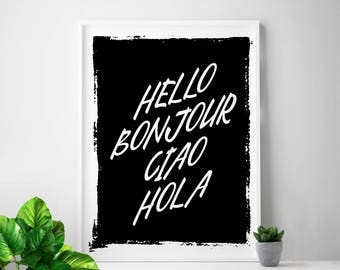HELLO, Bonjour, Ciao, Hola, art print, welcome home, print, home decor, digital, hello decor, Spanish prints, Italian prints, quote, quotes