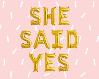 """SHE SAID YES Letter Balloons 