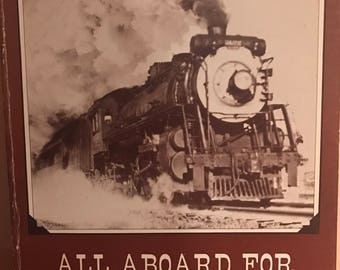 All Aboard for Yesterday Nostalgic History of Railroading in Maine Trains 1979