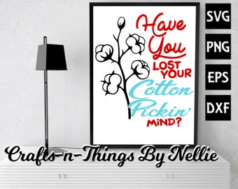 Have you lost your cotton pickin' mind SVG