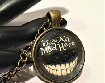 WE'RE All MAD Here Necklace Alice in Wonderland Jewelry Quote Pendant Keychain