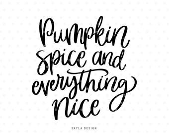 Pumpkin spice and everything nice SVG, Thanksgiving Svg, Pumpkin Cutting File, Svg Commercial use, Pumpkin Spice Svg, Svg cut files