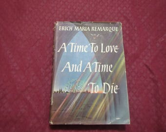 1954 ** A Time to Love and A Time to Die ** Erich Maria Remarque ** 1st Edition **sj