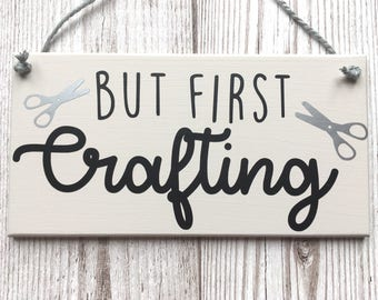 But First Crafting Plaque ~ Crafters Gift ~ Crafting Sign ~ Crafters Plaque ~ Craft Room Sign ~ Quote Plaque ~ Home Decor ~ Hanging Wall Art