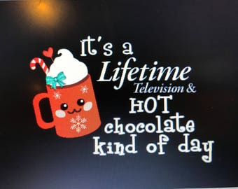 Its a Lifetime Television and Hot Chocolate kind of day SVG