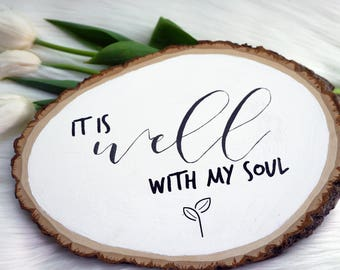 It Is Well With My Soul Chalkboard Sign | Scripture Wood Sign | Wood Slice | Wood Plaque | Rustic Home Decor
