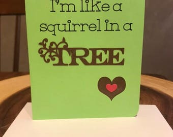 Squirrel Witty Pick-Up Line Card, Funny Card for Spouse, Boyfriend, Girlfriend, Animal, Tree, Arborist Card, Humorous Card, Funny Card