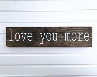 Love you more, Mini signs, Wood signs