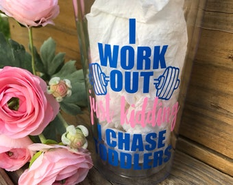 I Work Out Just Kidding I Chase Toddlers Cup , Personalized teacher cups , Teacher appreciation gift , Thank You  , Daycare Provider Gift