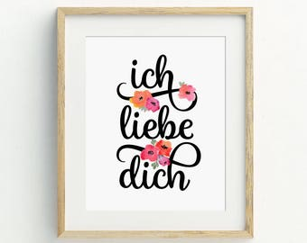 Love Printable Quote, Ich Liebe Dich German, I Love You, Flower DIGITAL Download, 8x10 Art, Instant Art Prints, Typography Floral Wall Decor