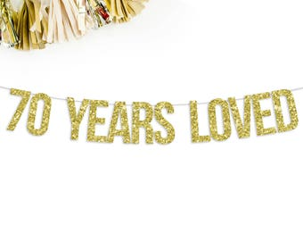 70 Years Loved Banner | 70th birthday party decorations gold silver black pink 70th anniversary seventy years banner sign photo prop