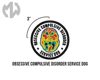 "OBSESSIVE COMPULSIVE DISORDER Service Dog 3"" round Service Dog Patch"