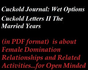 """Mature: """"Cuckold Journal - Wet Options"""" BDSM, Erotica, (Book in PDF format) Spanking, Caning, Female Domination, Face Sitting, Humiliation"""