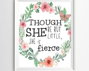 Though she be but little she is fierce nursery print Nursery Quote wall art decor quote art printable nursery decor Shakespeare