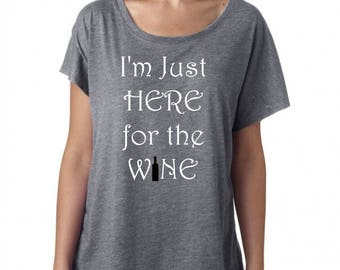 I'm Just Here for the Wine T-Shirt - Women's Wine T-Shirts - Funny Wine Shirts - Wine Drinker Tees - Wine Lover T-Shirts - Wine T-Shirt