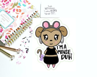 I'm a mouse DUH ( Mean girls inspired ) - DIECUT