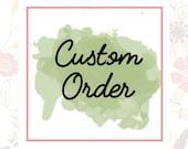 Custom Order - Reserved
