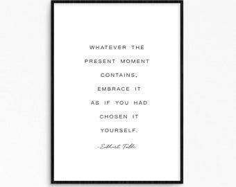 Eckhart Tolle quote. Motivational, inspirational quote. Present moment quote. Instant download