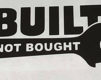 Built Not Bought - Sticker / Decal