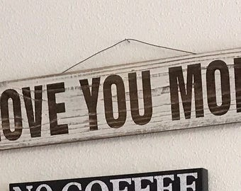 Love You More Wall Sign - Valentines Day - Wood - Vintage - Gift For Her