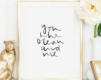 Poster, Art Print, Love Quote, Ocean Quote, Freedom Quote: You the ocean and me