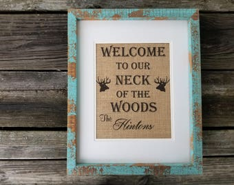 Welcome To Our Neck Of The Woods, Burlap print, rustic wall art, free shipping