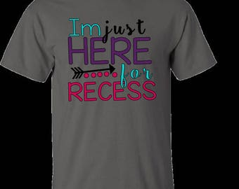 here for recess tshirt