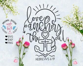 scripture svg, bible verse svg, love anchors the soul, Hebrews 6:19, christian svg, bible love svg file, nautical svg, anchor svg, biblical