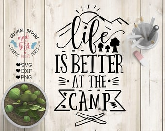 camping svg, camp svg, outdoors cut file,  Life is better at the camp svg, vacation svg, adventure svg, forest svg, trees svg, campers svg