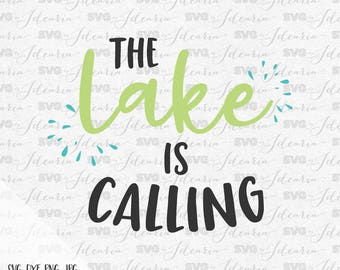 The lake is calling svg, lake svg, summer svg, lake life svg, fishing svg, beach svg, river svg, camping svg, adventure svg, hello summer