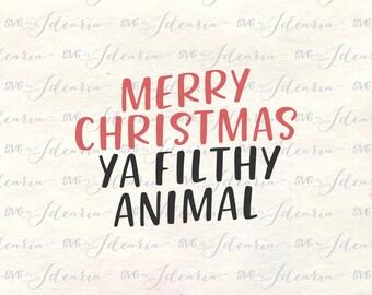 Merry christmas svg, Ya Filthy Animal Svg, merry christmas ya filthy animal svg, funny svg, christmas svg shirt, christmas 2017 svg