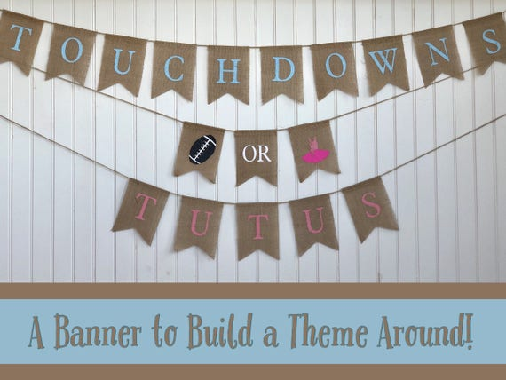 TOUCHDOWNS or TUTUS Burlap Banner! The Perfect Gender Reveal Theme! Customizable Burlap Banners! Perfect Gender Reveal Ideas!