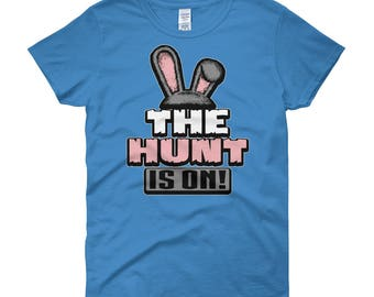 The Hunt is On! Shirt - Women's short sleeve t-shirt