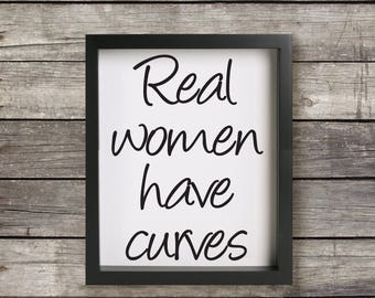 Real Women Have Curves, Digital Download, Wall Art, Quote, Printable, Instant Download, 8 X 10, Minimalist, Black and White, Typography