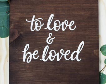 To Love and Be Loved | Love Signs | Wedding Signs | Valentine's Day