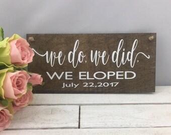 "We Do We Did We Eloped Wedding Date Sign-12""x 5.5"" We Eloped Sign-Rustic Wedding Sign-We Eloped Sign"