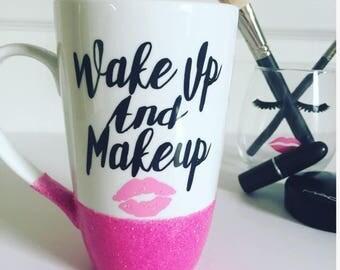Wake Up And Makeup Coffee Mug // Makeup Artist Mug // For The Girl Who Loves Makeup //  16oz tall latte mug