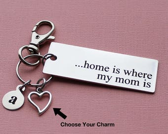 Personalized Family Key Chain Home Is Where My Mom Is Stainless Steel Customized with Your Charm & Initial - K44